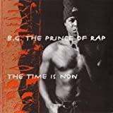 "The Time Is Nowvon ""B.g. The Prince Of Rap"""