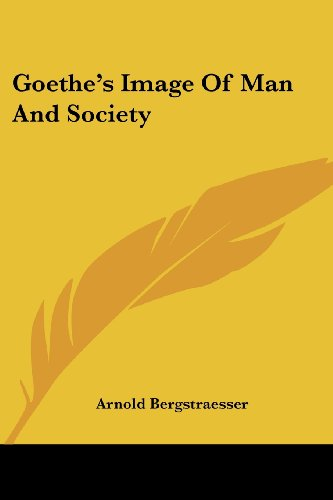 Goethe's Image of Man and Society