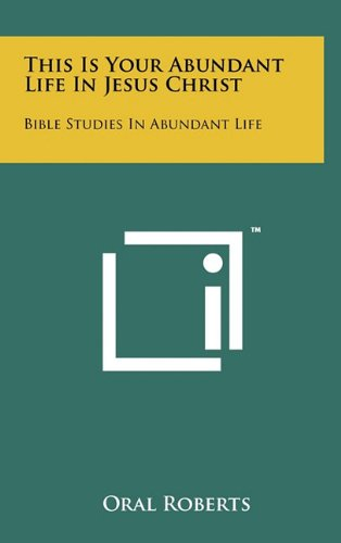 This Is Your Abundant Life in Jesus Christ: Bible Studies in Abundant Life