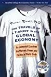 img - for By Pietra Rivoli - The Travels of a T-Shirt in the Global Economy: An Economist Examines the Markets, Power, and Politics of World Trade (1st Edition) (5/16/06) book / textbook / text book