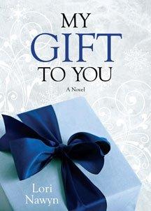 My Gift to You, Lori Nawyn