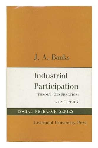 industrial-participation-theory-and-practice-a-case-study
