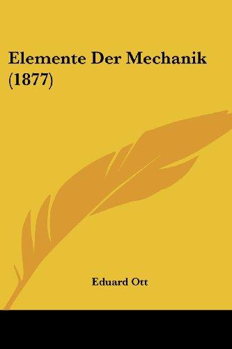 Elemente Der Mechanik (1877)