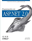 Programacion con ASP.NET 2.0/ Programming with ASP.NET 2.0 (Spanish Edition) (8441520526) by Liberty, Jesse
