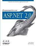 Programacion con ASP.NET 2.0/ Programming with ASP.NET 2.0 (Spanish Edition) (8441520526) by Liberty, Jesse