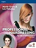Leo Palladino Professional Hairdressing: The Official Guide to Level 3 4th (fourth) Revised Edition by Leo Palladino, Martin Green published by Cengage Learning Vocational (2003)