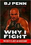 img - for Why I Fight(Why I Fight: The Belt Is Just an Accessory) [Hardcover](2010)byJay Dee