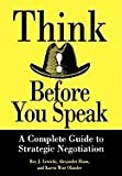 img - for Think Before You Speak A Complete Guide to Strategic Negotiation book / textbook / text book