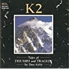 K2-Tales of triumph and tragedy