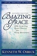 Amazing Grace: 366 Inspiring Hymn Stories for Daily Devotions, Kenneth W. Osbeck