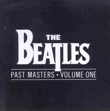 The Beatles - Past Masters Vol 1 (CD01) - Zortam Music