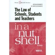 The Law of Schools, Students and Teachers in a Nutshell (In a Nutshell (West Publishing)) 4th (forth) edition