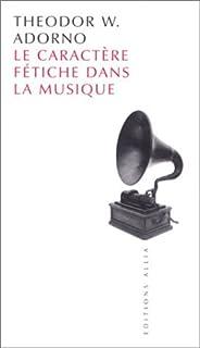 Le caractère fétiche dans la musique et la régression de l'écoute