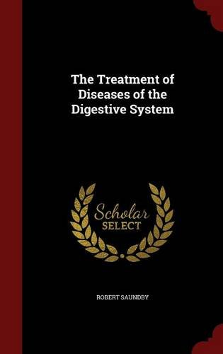 The Treatment of Diseases of the Digestive System