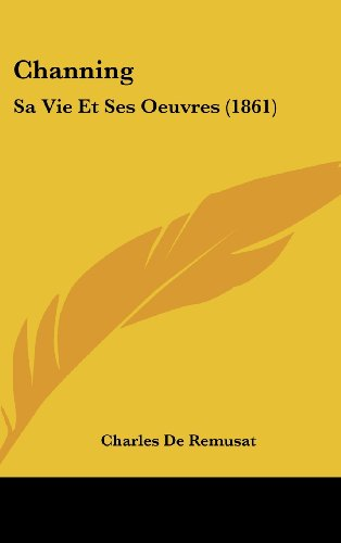 Channing: Sa Vie Et Ses Oeuvres (1861)
