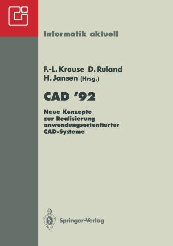 CAD '92: Neue Konzepte zur Realisierung anwendungsorientierter CAD-Systeme (Informatik aktuell) (German and English Edition) (Tapa Blanda)