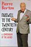 Farewell to the Twentieth Century: A Compedium to the Absurd (0385255772) by Pierre Berton