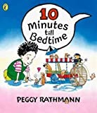 Ten Minutes Till Bedtime (Picture Puffin) (0140566538) by Rathmann, Peggy
