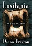 Lusitania: An Epic Tragedy (0786244763) by Preston, Diana
