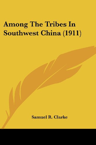 Among the Tribes in Southwest China (1911)