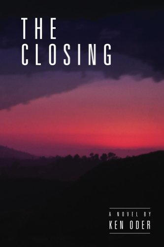 "Discovery time for ""a thinking person's legal thriller . . . very engaging and entertaining""  The Closing: A Whippoorwill Hollow Novel by Ken Oder"