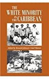 img - for The White Minority in the Caribbean book / textbook / text book