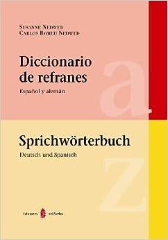 Diccionario de refranes : español y alemán = Sprichwörterbuch