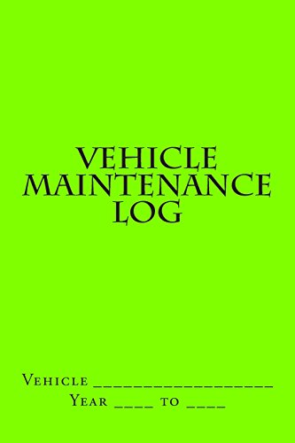 Vehicle Maintenance Log: Bright Green Cover (S M Car Journals)