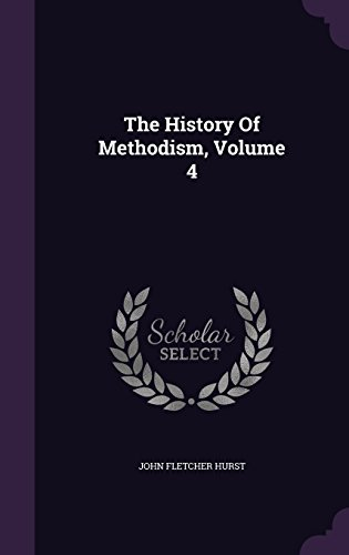 The History Of Methodism, Volume 4