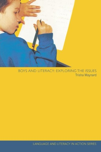 Boys and Literacy: Exploring the Issues (Language and Literacy in Action)