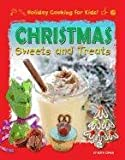 Christmas Sweets and Treats (Holiday Cooking for Kids!)