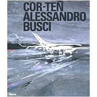 Alessandro Busci: Cor-Ten