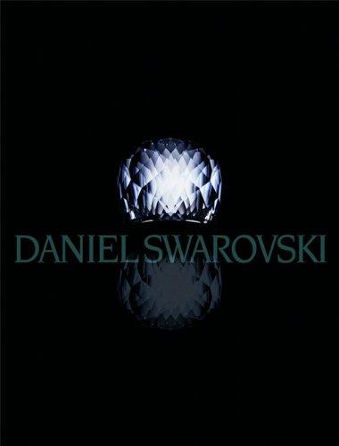 Daniel Swarovski: Eine Welt der Schönheit