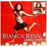 Bianca Ryan: Christmas Everyday ~ Bianca Ryan