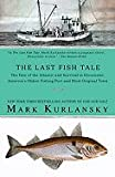 img - for The Last Fish Tale::The Fate of the Atlantic and Survival in Gloucester, America's Oldest Fishing Port and Most Original Town[Paperback,2009] book / textbook / text book