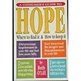 img - for A Consumer's Guide to Hope: Where to Find It and How to Keep It book / textbook / text book