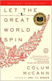 Let the Great World Spin 1st (first) edition Text Only