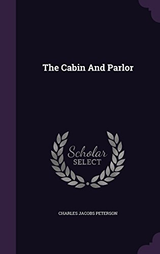 The Cabin And Parlor (Parlor Press compare prices)