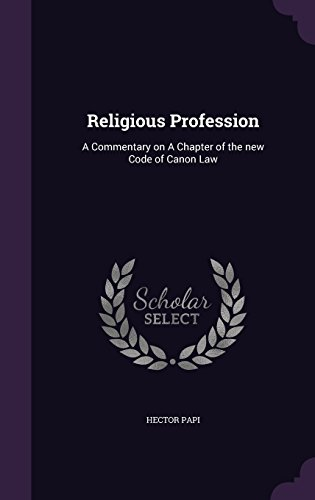 Religious Profession: A Commentary on A Chapter of the new Code of Canon Law