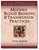 Modern Blood Banking &amp; Transfusion Practices (Modern Blood Banking and Transfusion Practice) 5th (fifth) edition