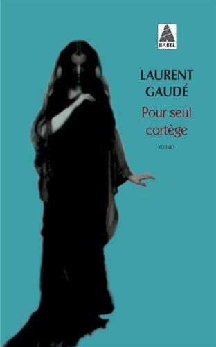 Pour Seul Cortege (French Edition) PDF