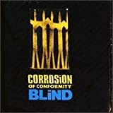 Blind By Corrosion Of Conformity (0001-01-01)