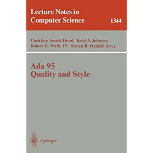 Ada 95, Quality and Style: Guidelines for Professional Programmers (Lecture Notes in Computer Science)