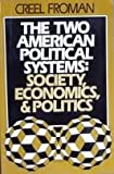 img - for Two American Political Systems: Society, Economics, and Politics book / textbook / text book
