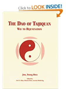The Dao of Taijiquan: Way to Rejuvenation (Tai Chi) [Paperback] — by Tsung Hwa Jou (Author), Lori S. Elias (Editor), Sharon Rose (Editor), Loretta Wollering (Editor)