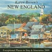 Karen Brown's New England 2009: Exceptional Places to Stay & Itineraries (Karen Brown's New England: Exceptional Places to Stay & Itineraries)