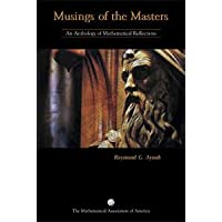 MUSINGS OF THE MASTERS: AN ANTHOLOGY OF MATHEMATICAL REFLECTIONS