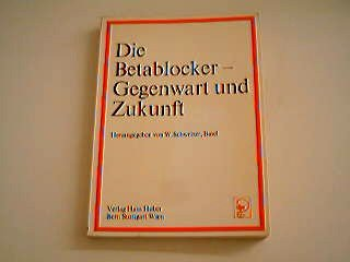 Die Betablocker, Gegenwart Und Zukunft: Internationales Symposium, Juan-Les-Pins, 27.-29, Mai 1974 (German Edition)