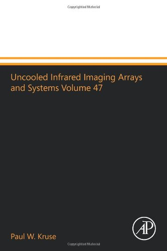 Uncooled Infrared Imaging Arrays And Systems Volume 47