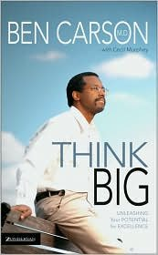 Think Big: Unleashing Your Potential for Excellence by Ben Carson, M.D., Cecil B. Murphey (With) Picture